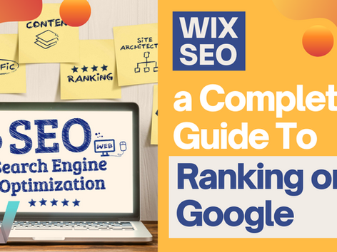 WIX SEO: A Complete Guide To Ranking on Google