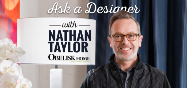 Ask A Designer: Nathan Taylor With Obelisk Home