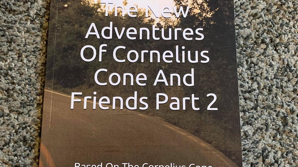 THE NEW ADVENTURES OF CORNELIUS CONE AND FRIENDS PART 2
