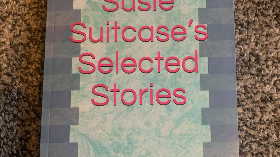 SUSIE SUITCASE'S SELECTED STORIES