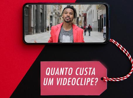 QUANTO CUSTA UM VIDEOCLIPE?