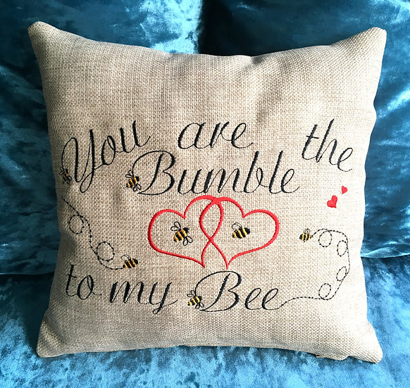 You are the bumble to my bee cushion