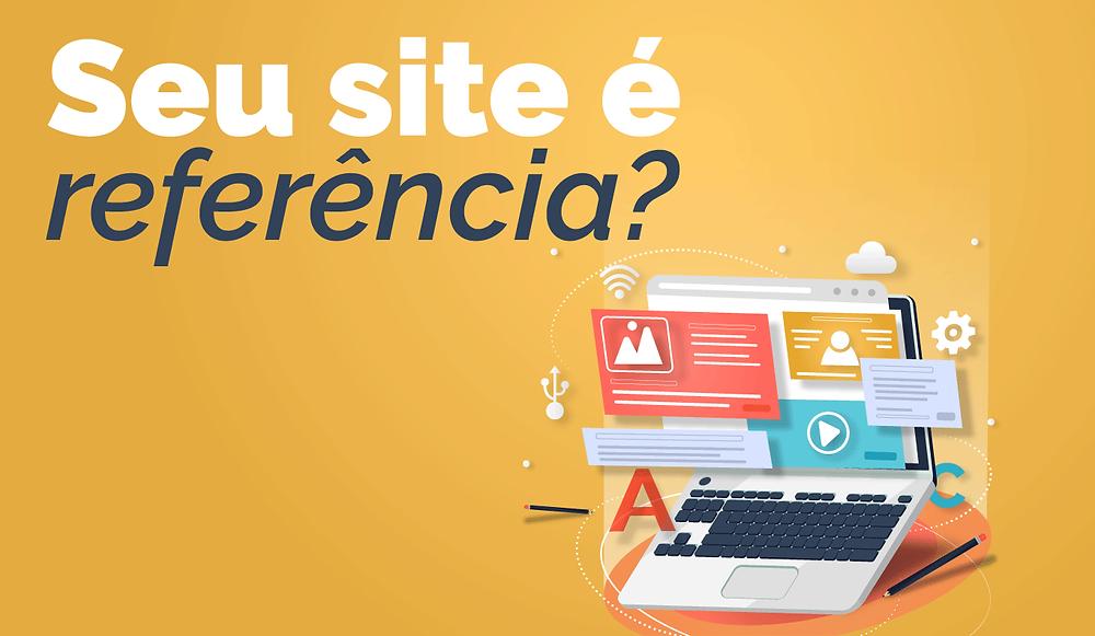 Seu site é referência?