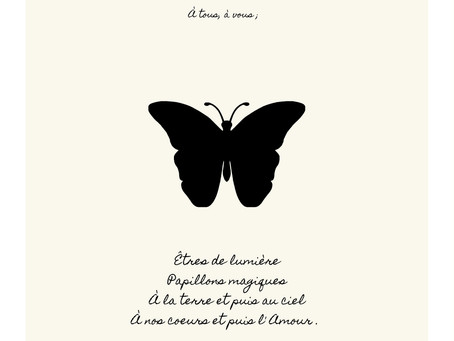 A tous les Êtres de lumière, les papillons magiques ✨