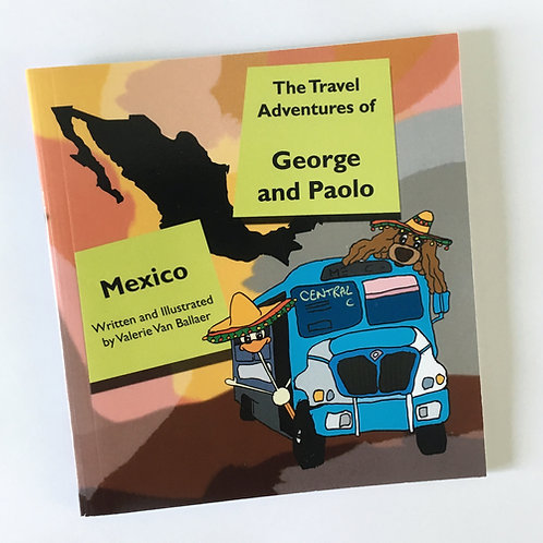 The Travel Adventures of George and Paolo: Mexico