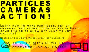 Particles, Cameras, Action! A Unity & VR Art Workshop