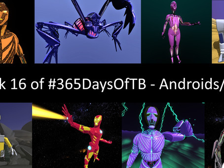 Week 16 of #365DaysOfTB – Bots & Androids