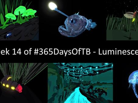 Week 14 of #365DaysOfTB – Natural Luminescence
