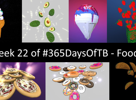 Week 22 of #365DaysOfTB – Foods!