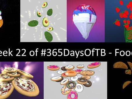 Week 22 of #365DaysOfTB – Foods!