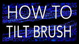 How To Tilt Brush Tutorial Series