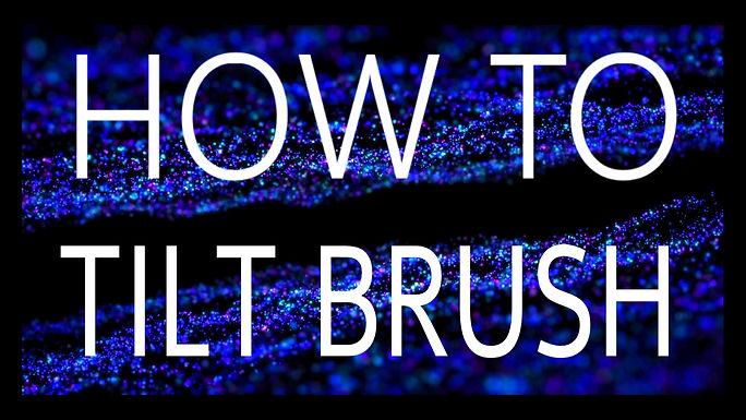 How To Tilt Brush Tutorial Series