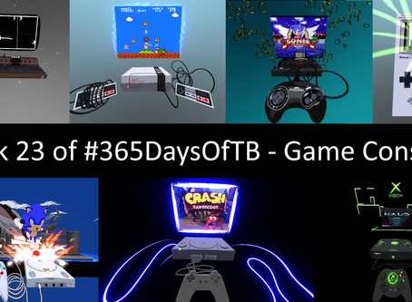 Week 23 of #365DaysOfTB – Game Consoles