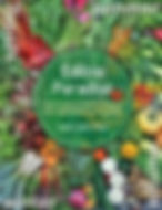 Edible Paradise How to Grow Herbs, Flowers, Vegetables and Fruit in Any Space green living home school online