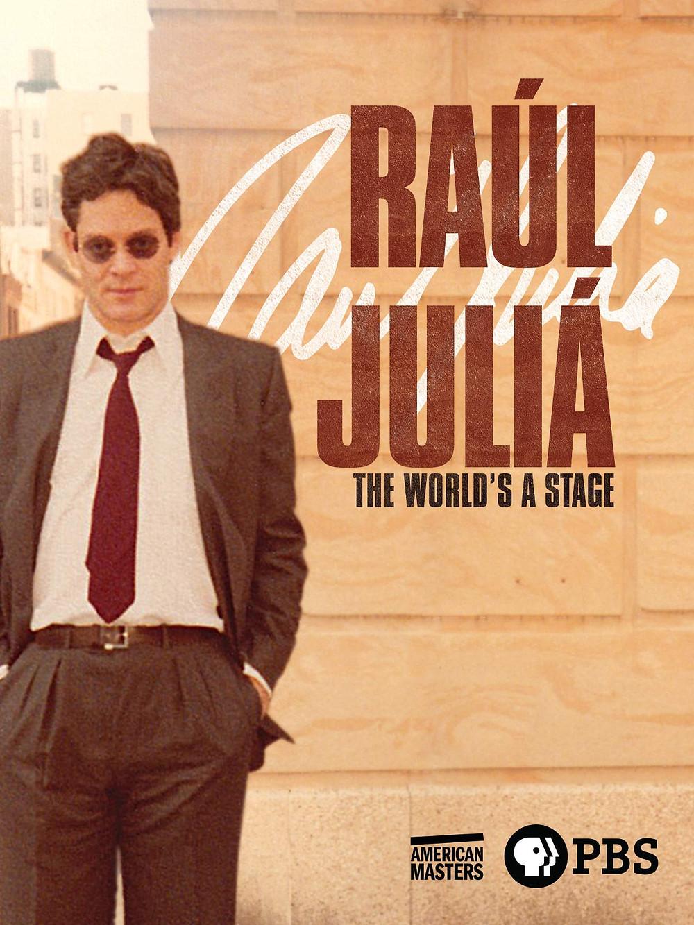 Raúl Juliá: The World's a Stage (2019)