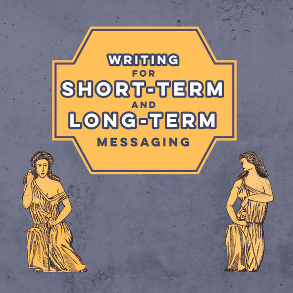 Writing for Short-Term and Long-Term Messaging