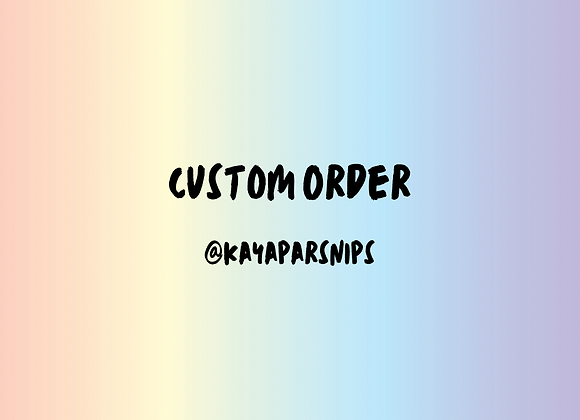 Custom for Kaya