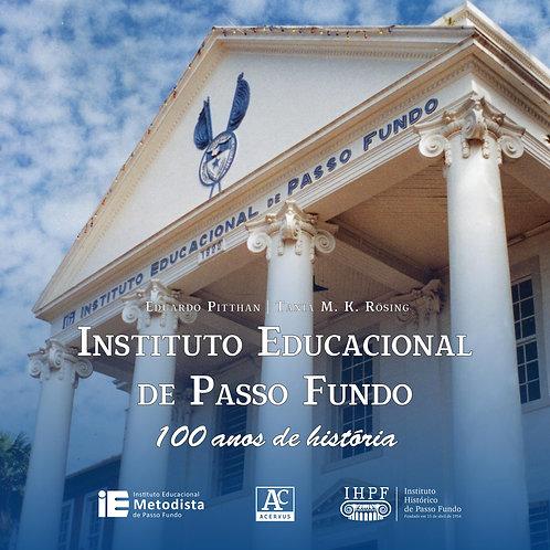 Instituto Educacional de Passo Fundo: 100 anos de história