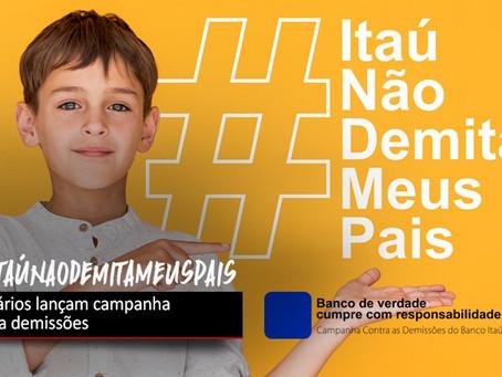 Bancários do Itaú lançam campanha contra demissões