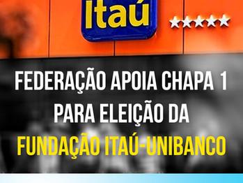 Federação dos Bancários apoia Chapa 1 para eleição da Fundação Itaú/Unibanco