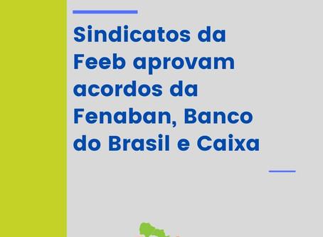 Sindicatos da Feeb aprovam acordos da Fenaban, Banco do Brasil e Caixa