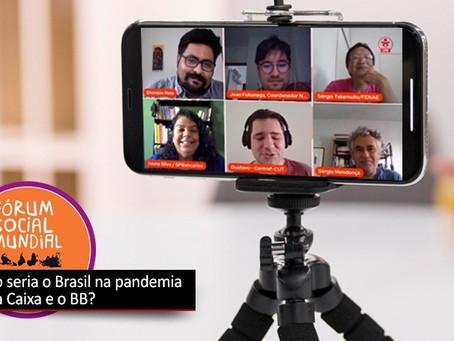 Como seria o enfretamento da pandemia sem a Caixa Econômica Federal e o Banco do Brasil?