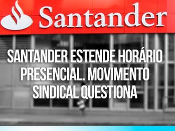 Santander estende horário de atendimento gerencial até às 16h