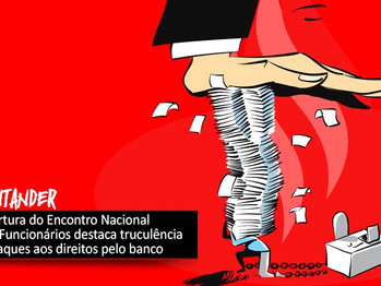Abertura do Encontro Nacional dos Funcionários do Santander destaca truculência do banco