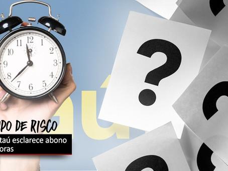 COE Itaú esclarece com o banco abono das horas do grupo de risco