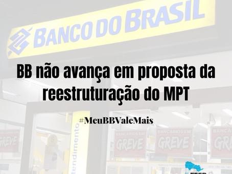 Banco do Brasil não avança em proposta da reestruturação do MPT