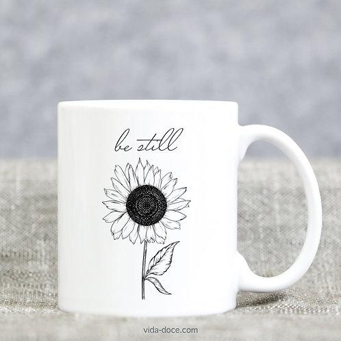 Be Still Mug --V.1