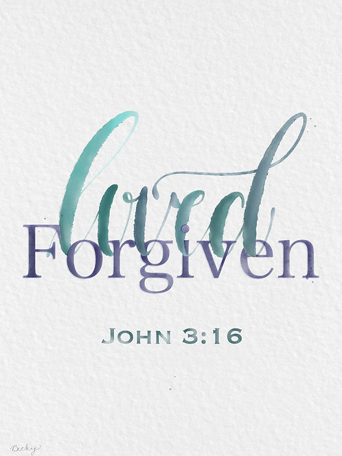 Loved and Forgiven
