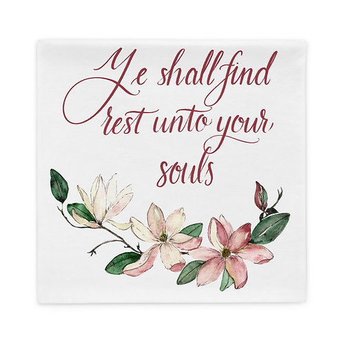 Ye Shall Find Rest Pillowcase
