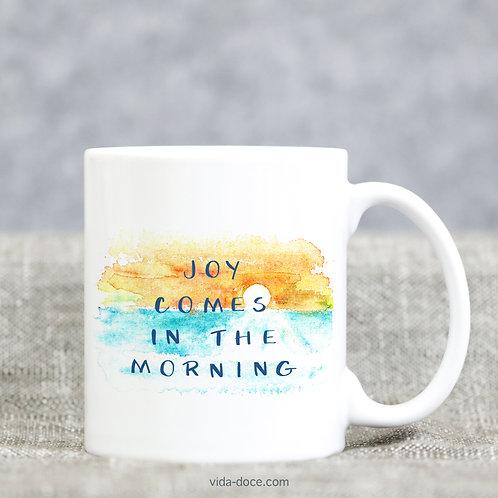 Joy Comes in the Morning Mug