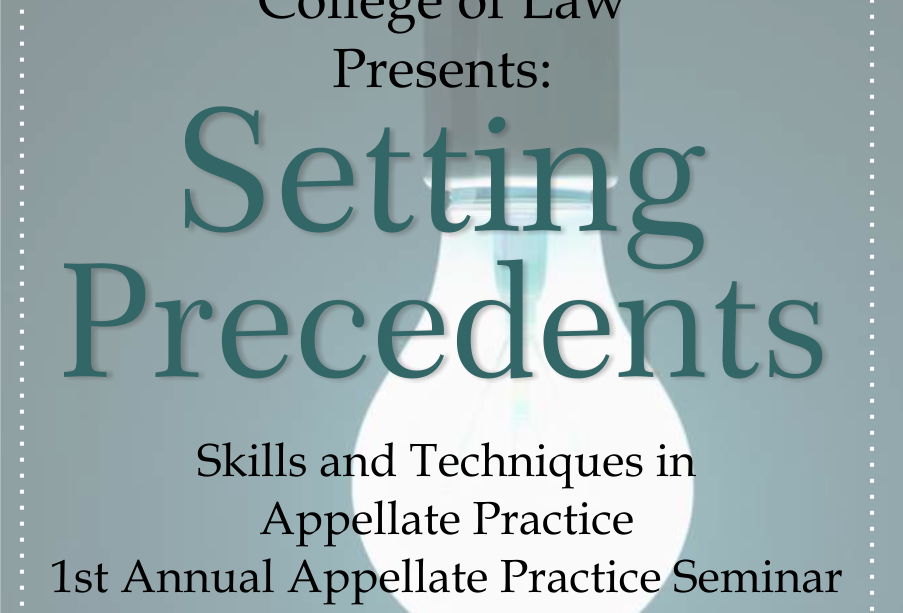 Setting Precedents - 1st Annual Appellate Practice Seminar