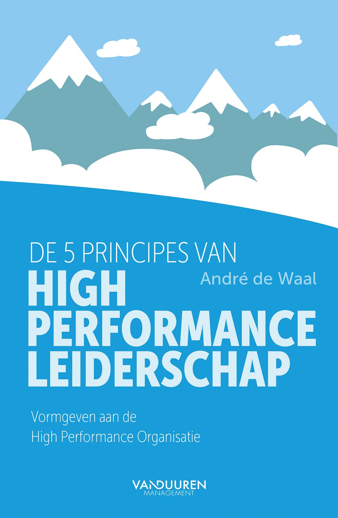 'De 5 principes van High-performance Leiderschap' van André De Waal is uitgeven bij Van Duuren  Mana