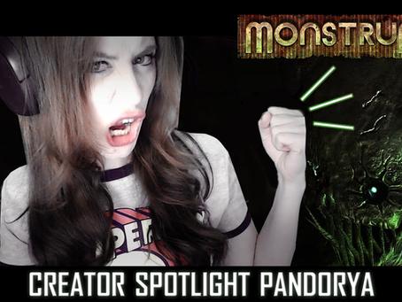Monstrum Creator Spotlight -Pandorya