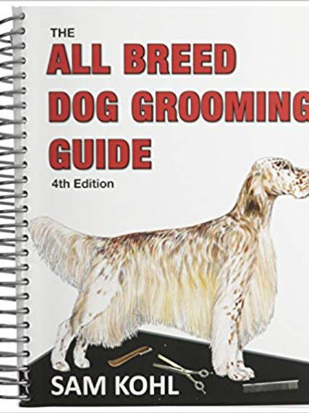 The All Breed Dog Grooming Guide Book - READ Description