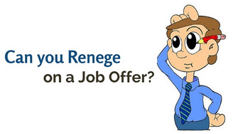 The risks of reneging on a job offer