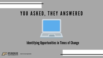 You Asked, They Answered: Identifying Opportunities in Times of Change