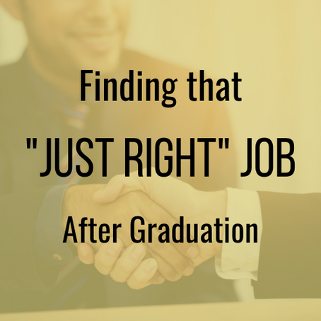 """Finding that """"Just Right"""" Job after Graduation"""