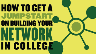 How to get a jump start on building your network in college