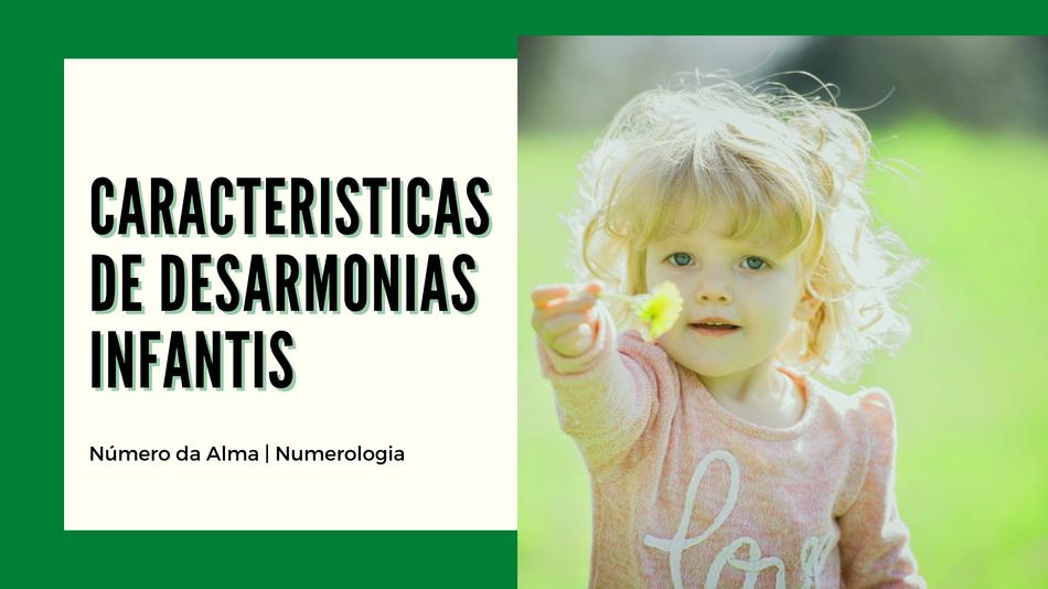 Prováveis características de desarmonias infantis