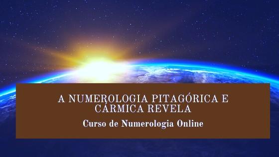 A NUMEROLOGIA PITAGÓRICA E CÁRMICA REVELA