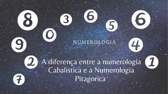 DIFERENÇA ENTRE A NUMEROLOGIA CABALÍSTICA A NUMEROLOGIA PITAGÓRICA E A NUMEROLOGIA CÁRMICA