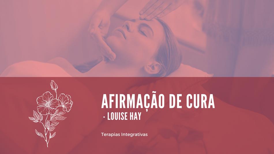 Afirmação de Cura - Louise Hay