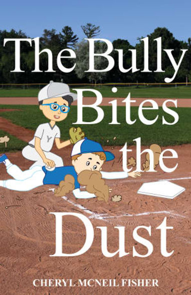 The Bully Bites the Dust book cover. dark green grass surrounds a base ball diamond.  A boy is sliding toward the base. His face is covered in dirt and dust, with his hand stretched out toward the base.    A boy on the opposing team stands over him, smiling as he leans in to tag him out.