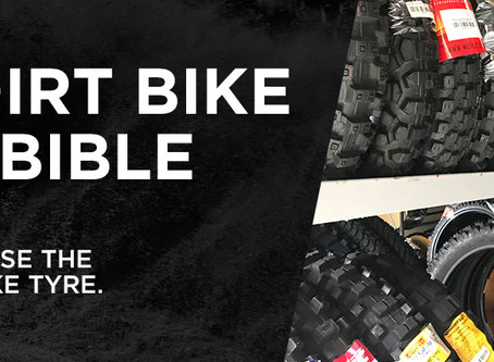 THE DIRT BIKE TYRE BIBLE - HOW TO CHOOSE THE RIGHT DIRT BIKE TYRE
