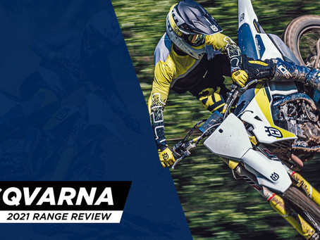 2021 HUSQVARNA RANGE REVIEW