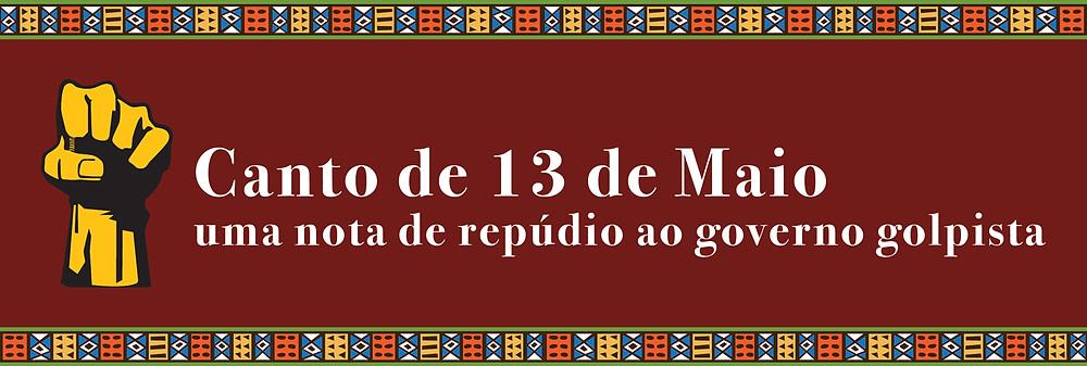 Preservar é Resistir - Canto 13 de Maio - Repúdio Governo Golpista
